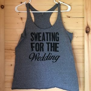 Sweating For The Wedding work out tank